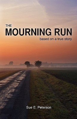 The Mourning Run by Sue E. Peterson