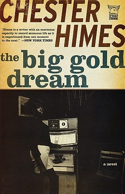 The Big Gold Dream (Harlem Cycle #4) by Chester Himes