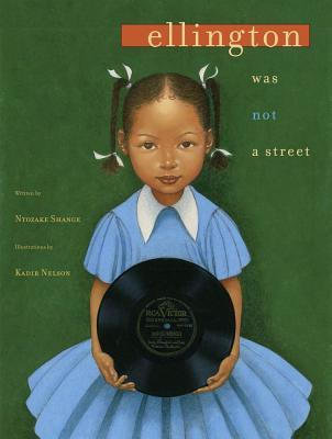 Ellington Was Not a Street by Ntozake Shange