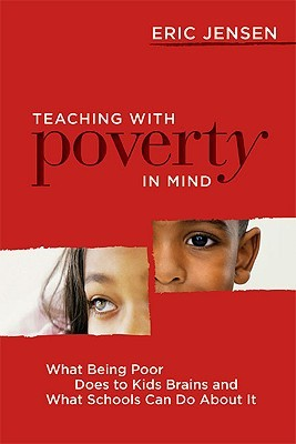 Teaching with Poverty in Mind by Eric Jensen