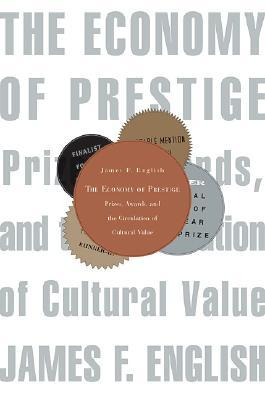 The Economy of Prestige by James F. English
