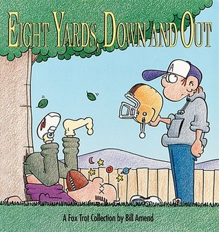 Eight Yards Down and Out by Bill Amend