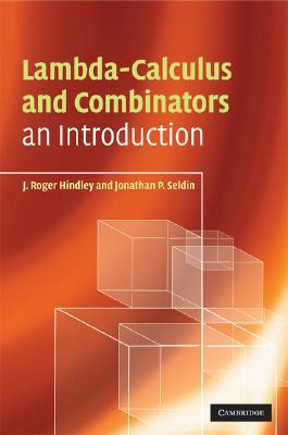 Lambda-Calculus and Combinators by J. Roger Hindley