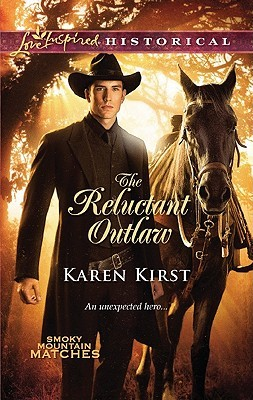 The Reluctant Outlaw by Karen Kirst
