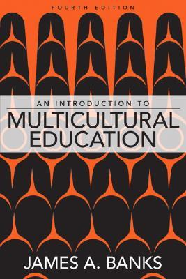 An Introduction to Multicultural Education by James A. Banks