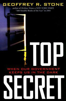Top Secret: When Our Government Keeps Us in the Dark