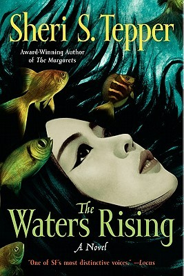 The Waters Rising by Sheri S. Tepper
