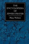 Encyclopedia of Jewish Prayer: The Ashkenazic and Sephardic Rites