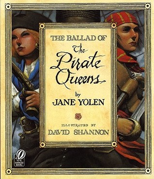 The Ballad of the Pirate Queens by Jane Yolen