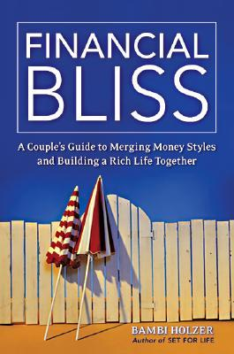 Financial Bliss: A Couple's Guide to Merging Money Styles and Building a Rich Life Together