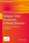 Religion-State Encounters in Hindu Domains: From the Straits Settlements to Singapore