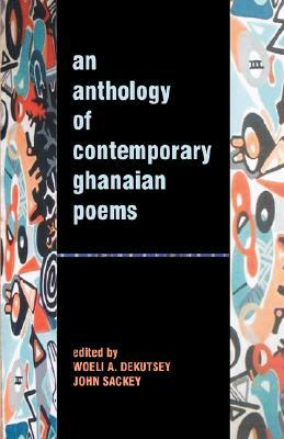 An Anthology of Contemporary Ghanaian Poems