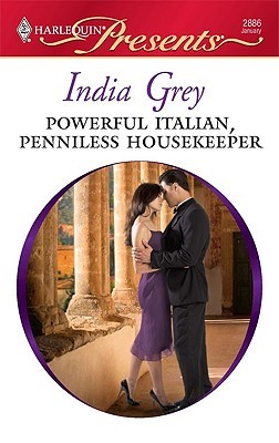 Powerful Italian, Penniless Housekeeper by India Grey