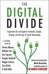 The Digital Divide: Arguments for and Against Facebook, Google, Texting, and the Age of Social Netwo rking