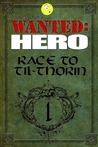 Race to Til-Thorin, Part 1 (Chronicles of a Hero)
