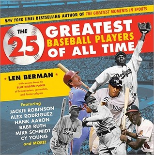 The 25 Greatest Baseball Players of All Time by Len Berman