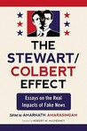 The Stewart/Colbert Effect: Essays on the Real Impacts of Fake News