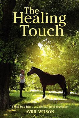 The Healing Touch by Avril Wilson
