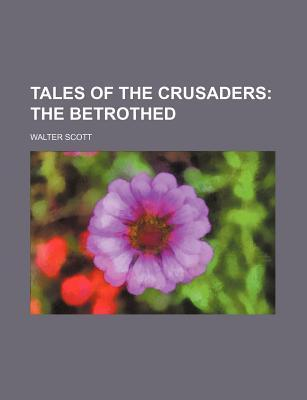 Tales of the Crusaders (1-2); The Betrothed by Walter Scott