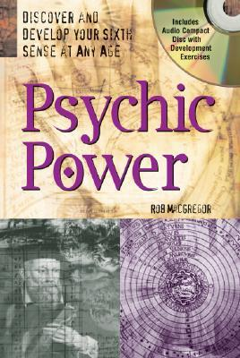 Psychic Power with Audio Compact Disc: Discover and Develop Your Sixth Sense at Any Age