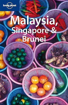 Malaysia Singapore and Brunei by Simon Richmond