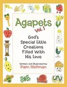 Agapets Vol.1: God's Special Little Creations Filled with His Love