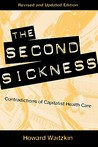 The Second Sickness: Contradictions of Capitalist Health Care