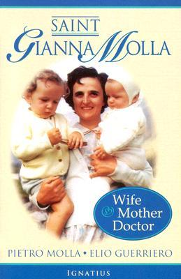 St. Gianna Molla: Wife,Mother and Doctor