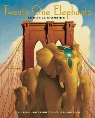 Twenty-One Elephants and Still Standing by April Jones Prince