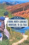 Hiking North Carolina's Mountains-To-Sea Trail