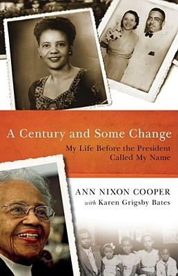 A Century and Some Change by Ann Nixon Cooper