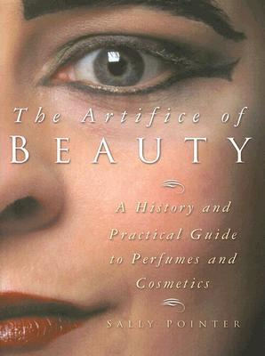 The Artifice of Beauty by Sally Pointer