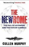 The New Rome: The Fall Of The Roman Empire And The Fate Of America