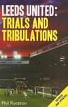 Leeds United: Trials and Tribulations
