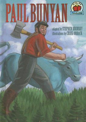 Paul Bunyan by Stephen Krensky