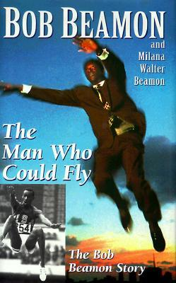 The Man Who Could Fly by Bob Beamon