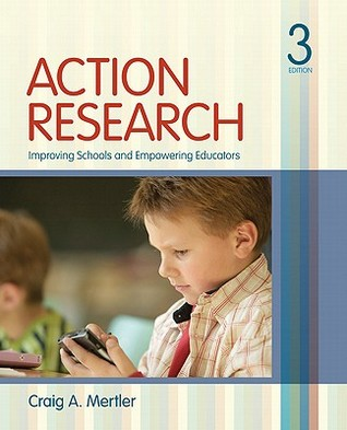 Action Research by Craig A. Mertler