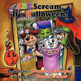 ABC Scream, It's Halloween! by Courtney B. Lindsay