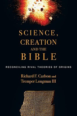 Science, Creation and the Bible by Richard F. Carlson