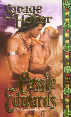 Savage Honor by Cassie Edwards