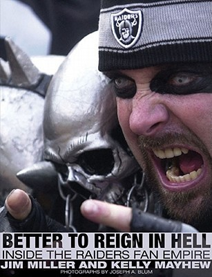 Better to Reign in Hell: Inside the Raiders Fan Empire