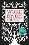 The Word Lover's Journal: A Do-It-Yourself Dictionary of Your Favorite Words