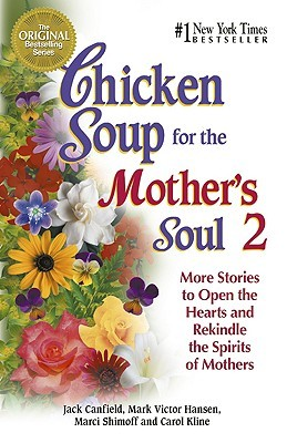 Chicken Soup for the Mother's Soul 2 by Jack Canfield