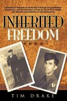 Inherited Freedom: A Grandson's Reflection on World War II Through His Grandfathers' Experiences, and the Translation of Their Service to