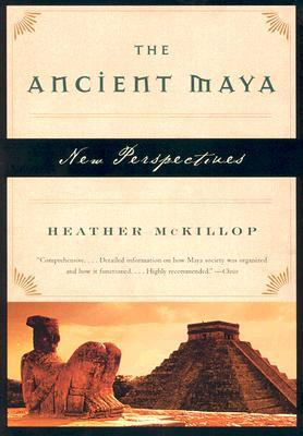 The Ancient Maya by Heather McKillop