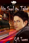 His Soul to Take by C.M. Torrens