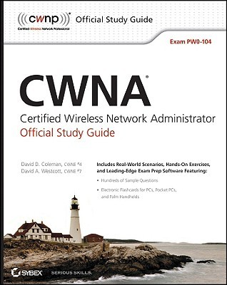 CWNA: Certified Wireless Network Administrator Official Study Guide: (Exam PW0-104) (CWNP Official Study Guides)