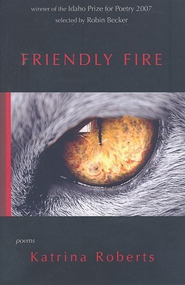 Friendly Fire by Katrina Roberts