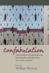 Confabulation: Views from Neuroscience, Psychiatry, Psychology, and Philosophy