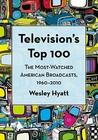 Television's Top 100: The Most-Watched American Broadcasts, 1960-2010